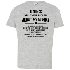 5 Things You Should Know About My Mommy (Prince) T-Shirt 2-6 Years