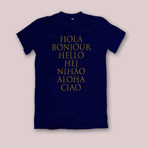 Unisex Hola, Hello, Bonjour, Ciao T-Shirt
