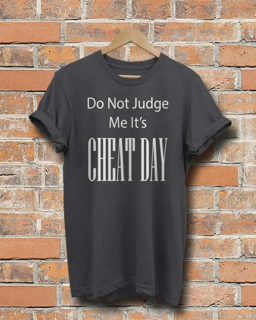 Unisex Do Not Judge Me Its Cheat Day T-Shirt