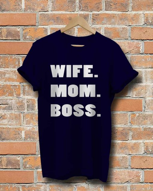 Unisex Mom, Wife, Boss T-Shirt
