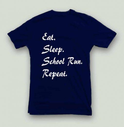 Unisex Eat Sleep School Run Repeat T-Shirt