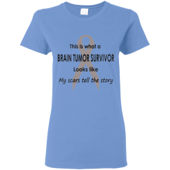 Brain Tumor Survivor Scars Tell The Story T-Shirt Ladies