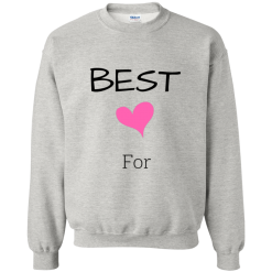 Best Friend Forever Sweatshirt (For)