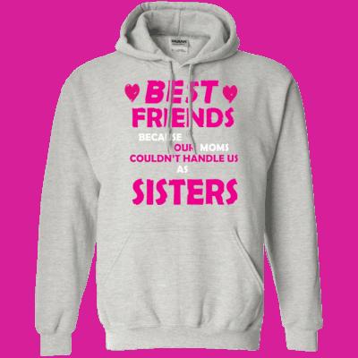 Best Friends Can't Handle Us Hoodie
