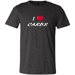 Unisex T-Shirt I Love Carbs