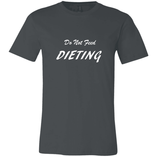 Unisex T-Shirt Do Not Feed Dieting